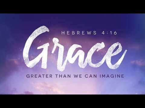 Sermon 8/13/2017 - Grace Greater Than We Can Imagine