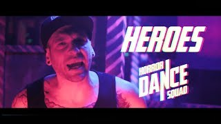 Horror Dance Squad - Heroes (Official Music Video)