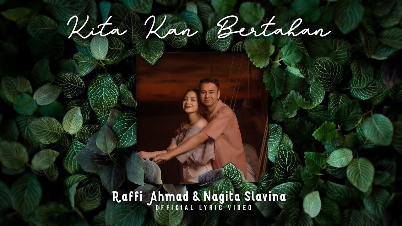 KITA KAN BERTAHAN (official lyric video) - Raffi Ahmad & Nagita Slavina