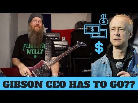 Gibson Guitars CEO has to GO?