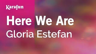Karaoke Here We Are - Gloria Estefan *