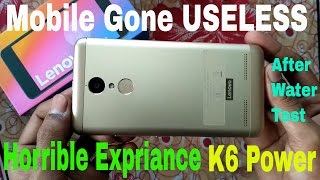 Lenovo K6 Power Horrible Expriance After Doing Water Test in Hindi