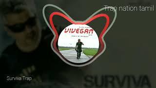 Vivegam - Surviva Tamil Remix - Anirudh Feat Yogi B | Ajith Kumar | Trap Nation Tamil