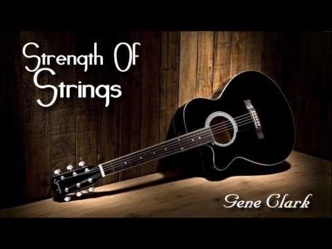 Gene Clark - Strength Of Strings