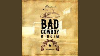 Bad Cowboy Riddim