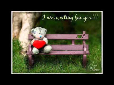 Te Espero Cada Dia Con Ansias .....