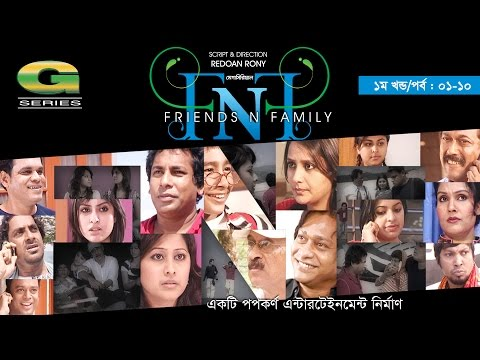 FnF (Friends n Family) | Drama | Episode 1 - 10 | Abul Hayat