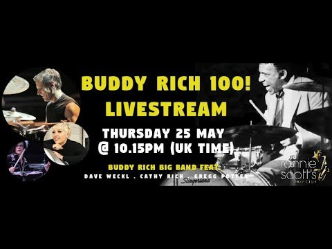RONNIE SCOTT'S: BUDDY RICH 100 LIVESTREAM Ft. Cathy Rich, Dave Weckl & Gregg Potter 25/5/2017