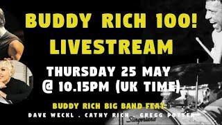 RONNIE SCOTT'S: BUDDY RICH 100 LIVESTREAM Ft. Cathy Rich, Dave Weckl & Gregg Potter 25/5/2017
