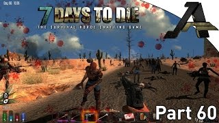 7 Days to Die Alpha 12.5 -Gameplay  S2E60 - Biggest Horde Ever!!!
