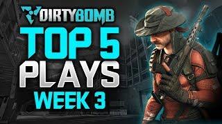 DIRTYBOMB TOP 5 PLAYS: WEEK 3