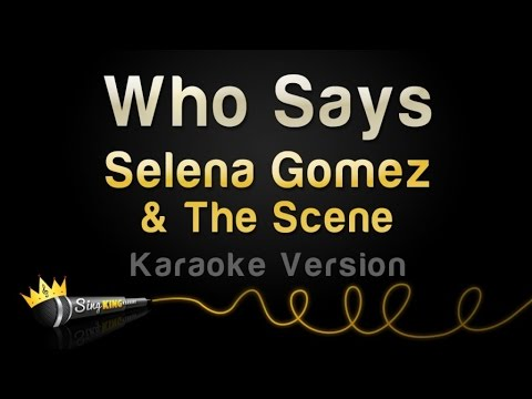 Selena Gomez & The Scene - Who Says (Karaoke Version)