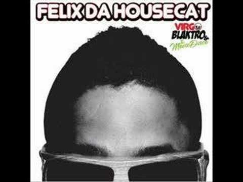 Felix da Housecat - Tweak 2007 mix