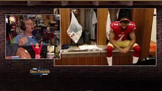 Dan Patrick Questions Whether Colin Kaepernick Really Wants to Play Football Again   8/24/17