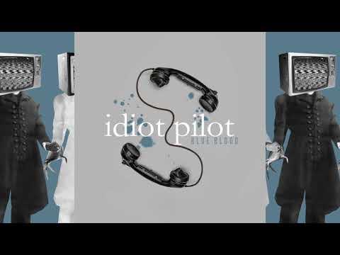 Idiot Pilot - Silver Needle Mp3