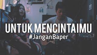 #JanganBaper Seventeen - Untuk Mencintaimu Cover) MP3