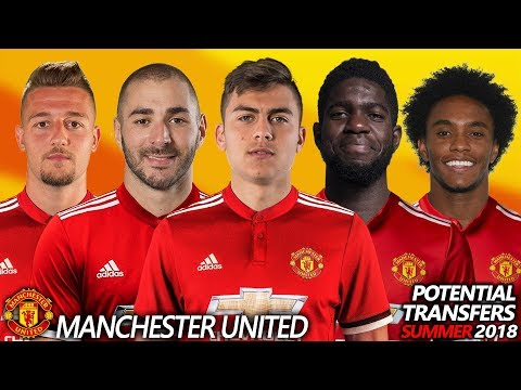 MANCHESTER UNITED - POTENTIAL TRANSFER & RUMOURS SUMMER 2018 | Ft. BENZEMA,DYBALA,UMTITI,WILLIAN...