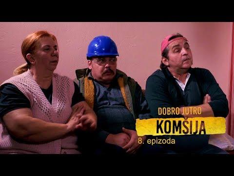DOBRO JUTRO KOMSIJA 8 EPIZODA (BN Televizija 2019) HD