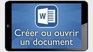 Tutoriel Word iPad - Créer ou ouvrir un document