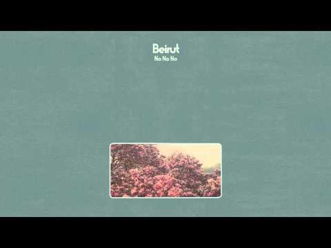Beirut - No No No (Official Audio)