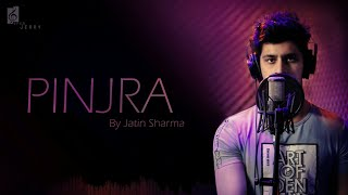 Pinjra cover by Jatin Sharma ||Jaani || Gurnazar chattha || B praak