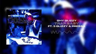 Shy Glizzy - Trap Baby (ft. 3 Glizzy & Pressa) [Official Audio]