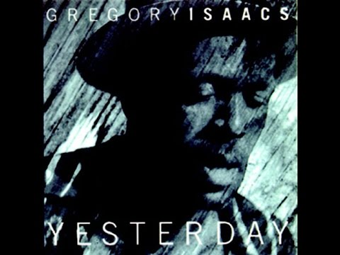 Gregory Isaacs - Yesterday (Full Album)
