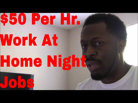HIGH PAYING Work At Home NIGHT JOBS Paying Up To $50 An Hr Or More