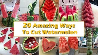 20 amazing ways t๐ cut watermelon