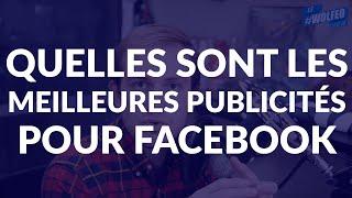 Quelles sont les meilleures publicités pour Facebook ? screenshot 2