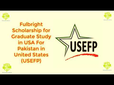 Fulbright Scholarship for Graduate Study in USA For Pakistan in United States USEFP 2018
