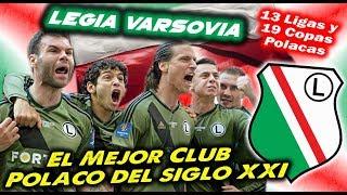 LEGIA VARSOVIA - El mejor Club Polaco del Siglo XXI - Clubes del Mundo