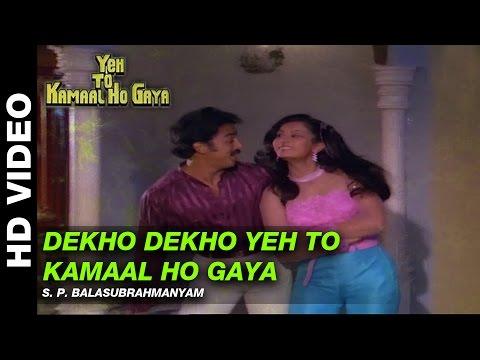 Dekho Dekho Yeh To Kamaal Ho Gaya - Yeh To Kamaal Ho Gaya   S. P. Balasubrahmanyam