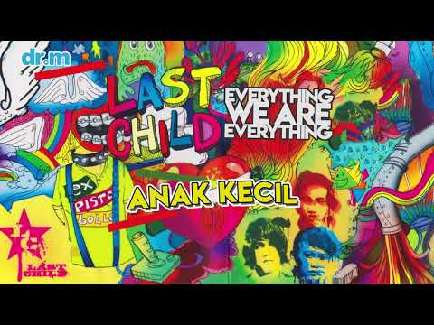 Last Child - Anak Kecil (Official Audio)