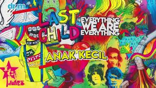 [3.42 MB] Last Child - Anak Kecil (Official Audio)