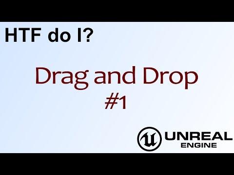HTF do I? Drag and Drop: The Basics ( UE4 )