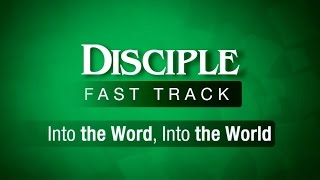 Disciple Fast Track 2 – Into the Word, Into the World