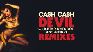 cash cash   devil feat busta rhymes bob and neon hitch chuckie diamond pistols remix