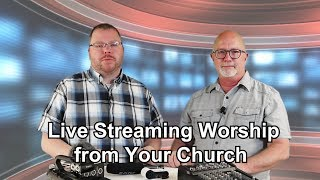 Dave & Jeremy Explain Episode 002: Streaming Your Worship