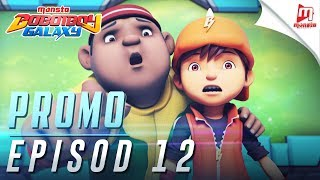BoBoiBoy Galaxy - Promo Episod 12 (KHAMIS, 15 JUN, 5 PTG)