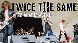 22 Acacia Avenue - Twice The Same - Live at Cultuurpark De Hout