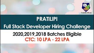 PRATILIPI Hiring 2020,2019,2018 Batch Students | CTC: 10LPA-22LPA | Full Stack Developer