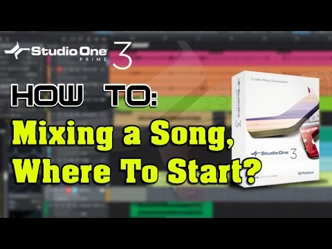 How to: Mixing a Song - Where to Start? with Studio One Prime - Part 1