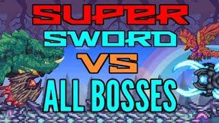 SUPER SWORD VS ALL BOSSES Revengeance Mode - Terraria 2017