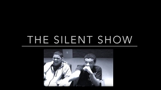 The Silent Show