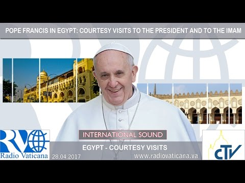 2017.04.28 - Courtesy visit to the Egyptian President and to the Grand Imam of Al-Azhar