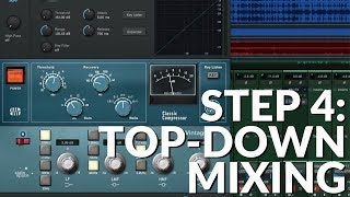 Step 4 - Top-Down Mixing - #5StepMix