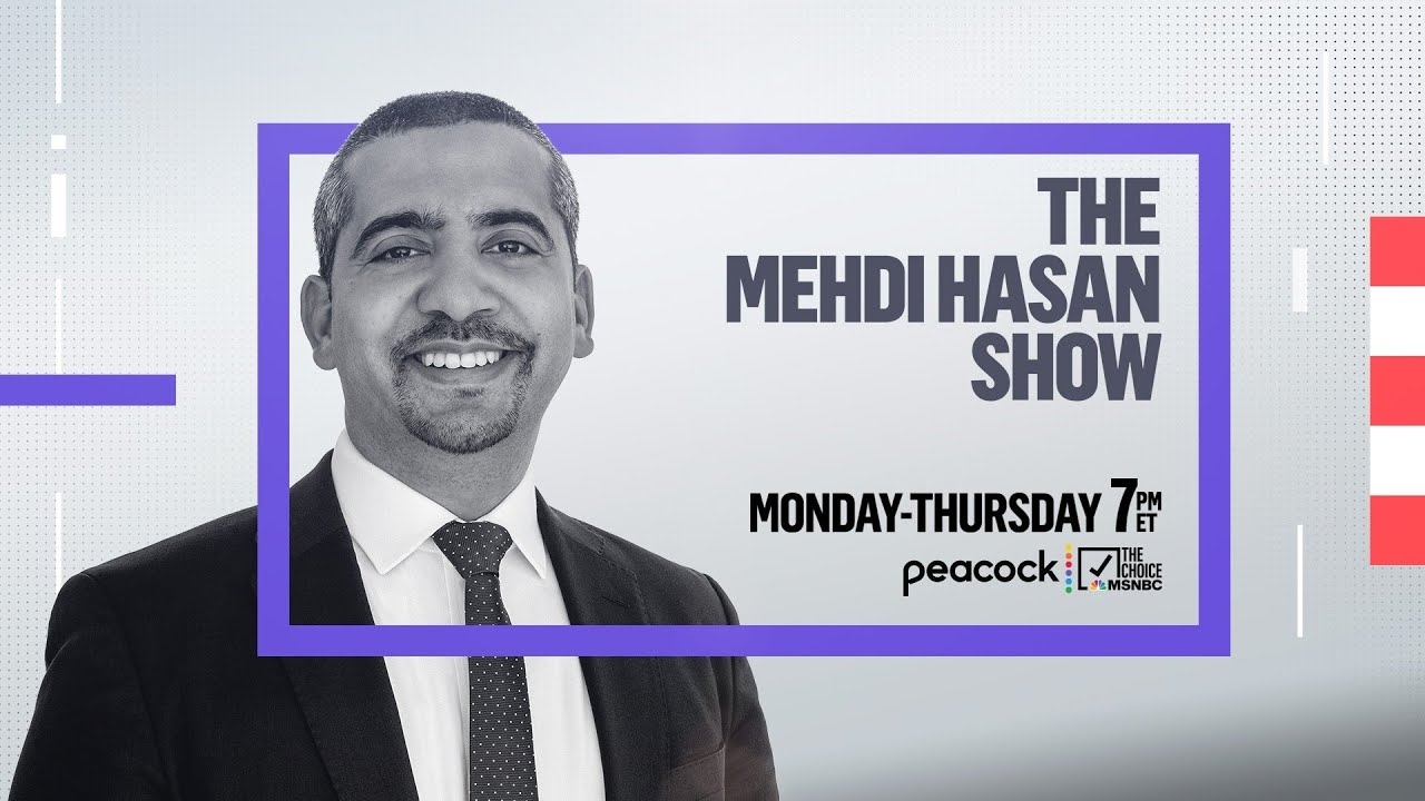 Download The Mehdi Hasan Show Full Broadcast - October 12th