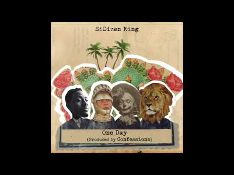 SiDizen King - One Day (Prod by Confessions)
