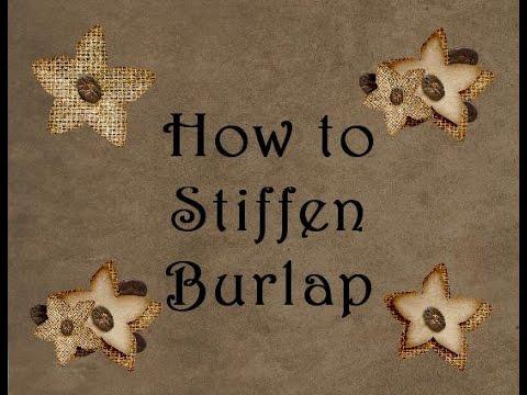 How to stiffin burlap
